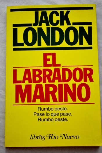 El labrador marino / Jack London