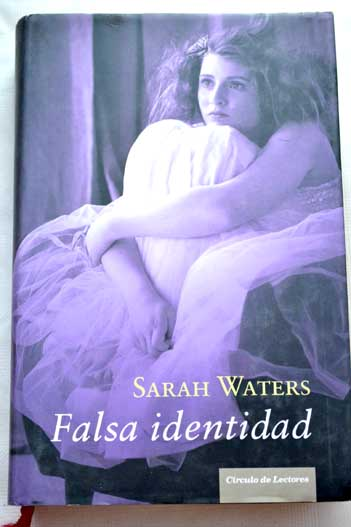 Falsa identidad / Sarah Waters