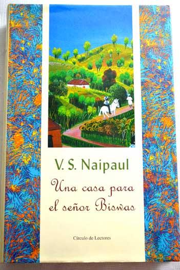 Una Casa Para El Senor Biswas V S Naipaul
