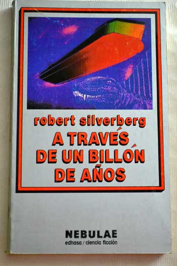 A Traves De Un Billon De Anos Robert Silverberg