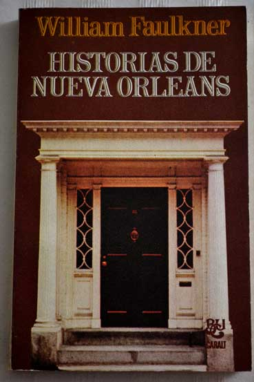 Historias de Nueva Orleans / William Faulkner