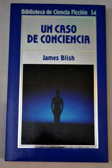 Un caso de conciencia / James Blish