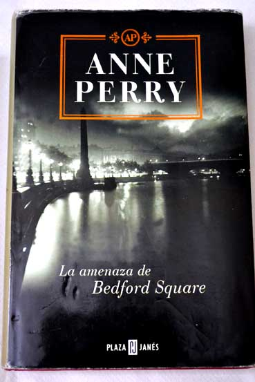 La amenaza de Bedford Square / Anne Perry