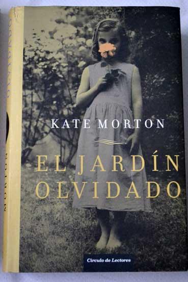 El jardin olvidado kate morton for Libro jardin olvidado