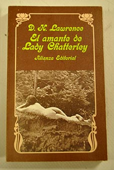 El amante de Lady Chatterley / David Herbert Lawrence
