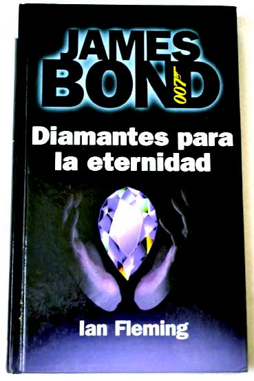 Diamantes para la eternidad / Ian Fleming