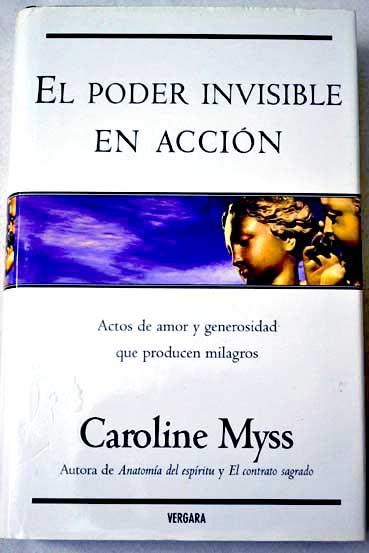 el poder invisible en accion | caroline m myss