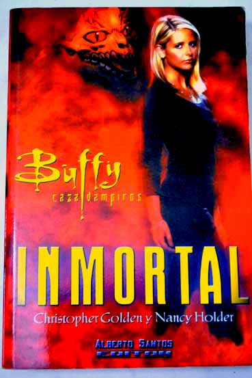Buffy caza vampiros Inmortal / Christopher Golden