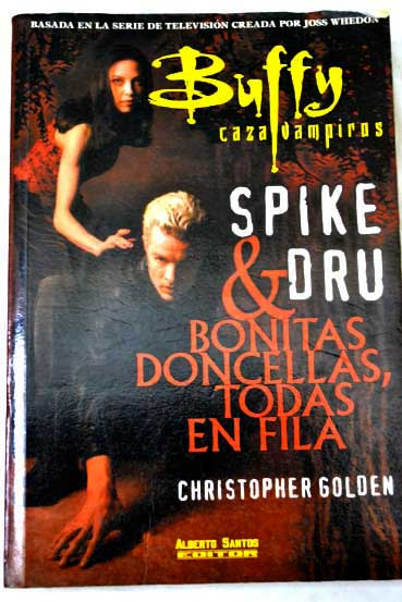 Buffy caza vampiros Spike a Dru bonitas doncellas todas en fila / Christopher Golden