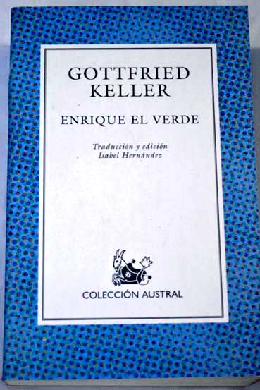 Enrique el verde / Gottfried Keller