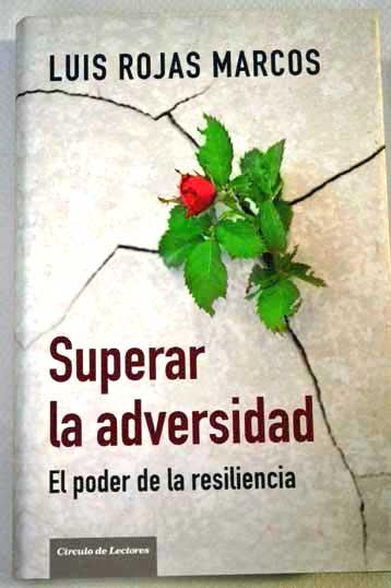 superar la adversidad | luis rojas marcos