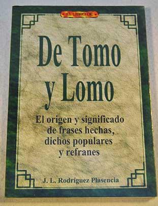 De Tomo Y Lomo Jose Luis Rodriguez Plasencia