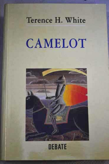 Camelot / T H White
