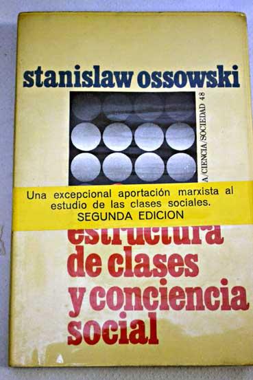 Estructura De Clases Y Conciencia Social Stanislaw Ossowski