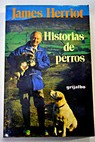 Historias de perros / James Herriot