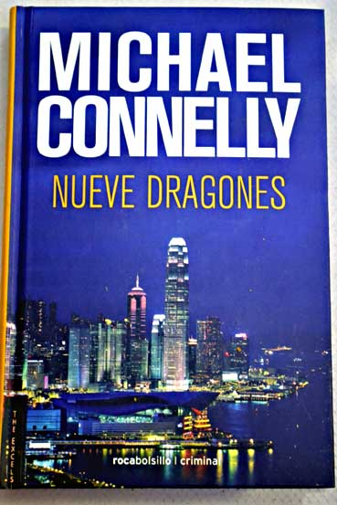 Nueve dragones / Michael Connelly