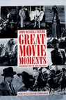 Great movie moments / John Russell Taylor