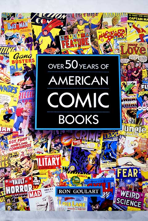 Over 50 years of american comic books / Ron Goulart