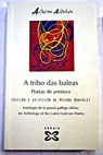 A tribo das baleas poetas de arestora antología de la poesía gallega última an anthology of the latest Galician poetry