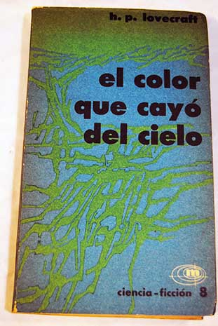 El color que cayó del cielo / H P Lovecraft