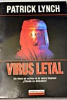 Virus letal / Patrick Lynch