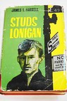 Studs Lonigan / James Thomas Farrell