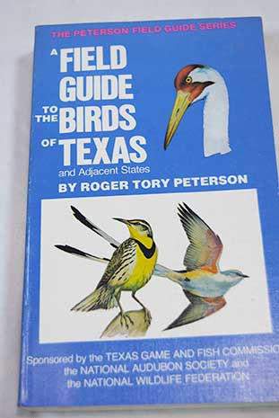 A Field guide to the birds of Texas and Adjacent States / Roger Tory Peterson