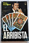 El arribista / Piers Paul Read