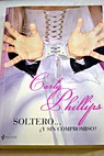 Soltero y sin compromiso / Carly Phillips