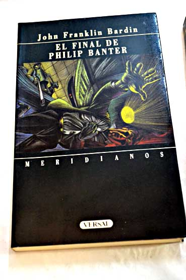 El final de Philip Banter / John Franklin Bardin